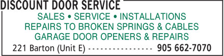 Discount Door Service (905-662-7070) - Display Ad - SALES • SERVICE • INSTALLATIONS REPAIRS TO BROKEN SPRINGS & CABLES GARAGE DOOR OPENERS & REPAIRS