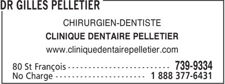 Dr Gilles Pelletier (506-739-9334) - Display Ad - CHIRURGIEN-DENTISTE CLINIQUE DENTAIRE PELLETIER www.cliniquedentairepelletier.com