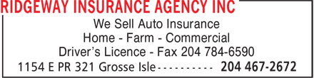 Ridgeway Insurance Agency Inc (204-467-2672) - Annonce illustrée - We Sell Auto Insurance Home - Farm - Commercial Driver's Licence - Fax 204 784-6590