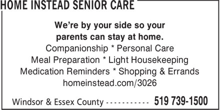 Home Instead Senior Care (519-739-1500) - Annonce illustrée - We're by your side so your parents can stay at home. Companionship * Personal Care Meal Preparation * Light Housekeeping Medication Reminders * Shopping & Errands homeinstead.com/3026