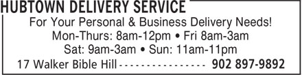 Hubtown Delivery Service (902-897-9892) - Display Ad - For Your Personal & Business Delivery Needs! Mon-Thurs: 8am-12pm • Fri 8am-3am Sat: 9am-3am • Sun: 11am-11pm