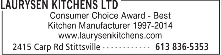 Laurysen Kitchens Ltd (613-836-5353) - Annonce illustrée - Consumer Choice Award - Best Kitchen Manufacturer 1997-2014 www.laurysenkitchens.com
