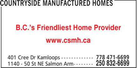 Country Side Manufactured Homes (250-832-6699) - Display Ad - B.C.'s Friendliest Home Provider www.csmh.ca B.C.'s Friendliest Home Provider www.csmh.ca