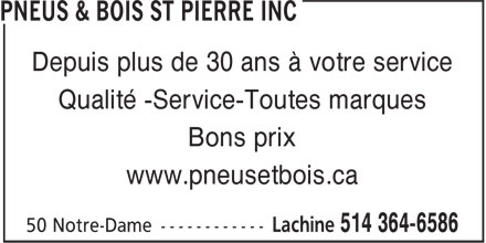 Pneus et Bois St-Pierre Inc. (514-418-5598) - Annonce illustrée - Over 30 Years At Your Service Quality-Service-All Brands Good Prices www.pneusetbois.ca