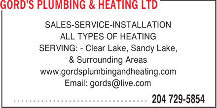 Gord's Plumbing & Heating Ltd (204-729-5854) - Annonce illustrée - SALES-SERVICE-INSTALLATION ALL TYPES OF HEATING SERVING: - Clear Lake, Sandy Lake, & Surrounding Areas www.gordsplumbingandheating.com