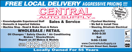 Good's Pro Shop/Central Auto Supply (519-822-5850) - Annonce illustrée - FREE LOCAL DELIVERY AutomotiveFull Repair on Site Knowledgeable Experienced Staff Flywheel Machining Sales & Service Domestic & Imported Vehicles We Sell & Install Tires Machine Shop - Head & Brake Drum & Rotors Steering, Drivetrain Electrical Mon-Fri WHOLESALE / RETAIL 8:00-5:30 Oil Changes * Safety Checks * Air Conditioning Brakes * Shocks/Struts Sat Repair on All Makes & Models 9:00-12:00 www.CentralAutoSupply.ca