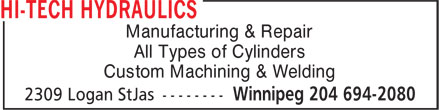 Hi-Tech Hydraulics (204-694-2080) - Display Ad - Manufacturing & Repair All Types of Cylinders Custom Machining & Welding Manufacturing & Repair All Types of Cylinders Custom Machining & Welding