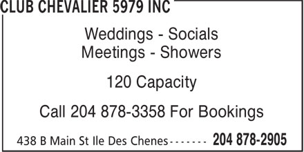 Club Chevalier 5979 Inc (204-878-2905) - Annonce illustrée - Weddings - Socials Meetings - Showers 120 Capacity Call 204 878-3358 For Bookings