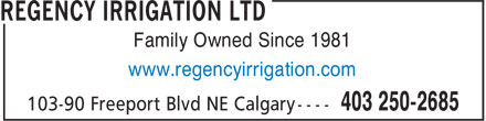 Regency Irrigation Ltd (403-250-2685) - Annonce illustrée - Family Owned Since 1981 www.regencyirrigation.com Family Owned Since 1981 www.regencyirrigation.com