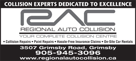 Regional Auto Collision (905-945-3096) - Annonce illustrée - COLLISION EXPERTS DEDICATED TO EXCELLENCE Collision Repairs   Paint Repairs   Hassle-Free Insurance Claims   On-Site Car Rentals 3507 Grimsby Road, Grimsby 905-945-3096 www.regionalautocollision.ca