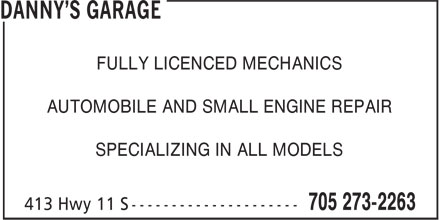 Danny's Garage (705-273-2263) - Display Ad - FULLY LICENCED MECHANICS AUTOMOBILE AND SMALL ENGINE REPAIR SPECIALIZING IN ALL MODELS FULLY LICENCED MECHANICS AUTOMOBILE AND SMALL ENGINE REPAIR SPECIALIZING IN ALL MODELS