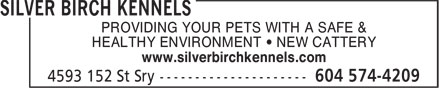 Silver Birch Kennels (604-574-4209) - Display Ad - HEALTHY ENVIRONMENT • NEW CATTERY www.silverbirchkennels.com PROVIDING YOUR PETS WITH A SAFE &