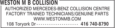 Weston M.B. Collision (416-740-8790) - Annonce illustrée - AUTHORIZED MERCEDES-BENZ COLLISION CENTRE FACTORY TRAINED TECHNICIANS/GENUINE PARTS WWW.WESTONMB.COM AUTHORIZED MERCEDES-BENZ COLLISION CENTRE FACTORY TRAINED TECHNICIANS/GENUINE PARTS WWW.WESTONMB.COM