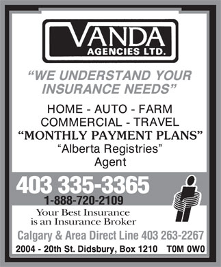 Vanda Agencies Ltd (403-335-3365) - Annonce illustrée - 1-888-720-2109 Your Best Insurance is an Insurance Broker Calgary & Area Direct Line 403 263-2267 403 335-3365