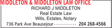 Middleton & Middleton Law Office (204-268-4566) - Display Ad - RICHARD J MIDDLETON Real Estate Law Wills, Estates, Notary