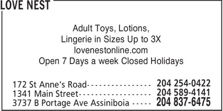 Love Nest (204-837-6475) - Display Ad - Adult Toys, Lotions, Lingerie in Sizes Up to 3X lovenestonline.com Open 7 Days a week Closed Holidays Adult Toys, Lotions, Lingerie in Sizes Up to 3X lovenestonline.com Open 7 Days a week Closed Holidays