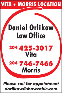 Daniel Orlikow Law Office (204-425-3017) - Annonce illustrée - 204 425-3017 Vita 204 746-7466 Morris Please call for appointment VITA + MORRIS LOCATION