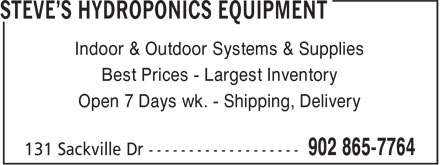 Steves Hydroponics Equipment (902-865-7764) - Annonce illustrée - Indoor & Outdoor Systems & Supplies Best Prices - Largest Inventory Open 7 Days wk. - Shipping, Delivery