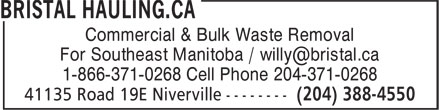 Bristal Hauling (204-388-4550) - Annonce illustrée - Commercial & Bulk Waste Removal 1-866-371-0268 Cell Phone 204-371-0268