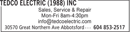 Tedco Electric (1988) Inc (604-853-2517) - Display Ad - Sales, Service & Repair Mon-Fri 8am-4:30pm