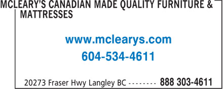 McLeary's Canadian Made Quality Furniture & Mattresses (1-888-303-4611) - Annonce illustrée - www.mclearys.com 604-534-4611 www.mclearys.com 604-534-4611