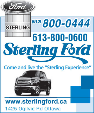 Sterling Ford Sales (613-317-1636) - Annonce illustrée - (613) 800-0444 613-800-0600 Come and live the  Sterling Experience www.sterlingford.ca 1425 Ogilvie Rd Ottawa