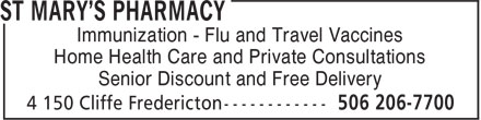 St Mary's Pharmacy (506-206-7700) - Display Ad - Immunization - Flu and Travel Vaccines Home Health Care and Private Consultations Senior Discount and Free Delivery