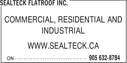 Sealteck Flatroof Inc. (905-549-8784) - Annonce illustrée - COMMERCIAL, RESIDENTIAL AND INDUSTRIAL WWW.SEALTECK.CA