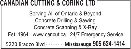 Canadian Cutting And Coring (Toronto) (289-814-4818) - Display Ad - Serving All of Ontario & Beyond Concrete Drilling & Sawing Concrete Scanning & X-Ray Est. 1964 www.cancut.ca 24/7 Emergency Service