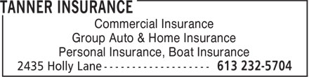 Tanner Insurance (613-232-5704) - Annonce illustrée - Commercial Insurance Group Auto & Home Insurance Personal Insurance, Boat Insurance