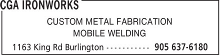 Cga Ironworks (905-637-6180) - Display Ad - CUSTOM METAL FABRICATION MOBILE WELDING CUSTOM METAL FABRICATION MOBILE WELDING