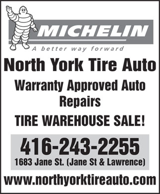 All Tire Wholesale Inc (416-243-2255) - Display Ad - North York Tire Auto Warranty Approved Auto Repairs TIRE WAREHOUSE SALE! 416-243-2255 1683 Jane St. (Jane St & Lawrence) www.northyorktireauto.com