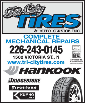 Tri-City Tire And Auto (519-585-1313) - Display Ad - MECHANICAL REPAIRS COMPLETE 226-243-0145 1502 VICTORIA ST., N www.tri-citytires.com