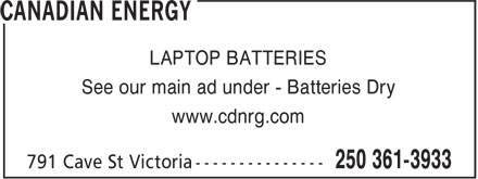Canadian Energy (250-361-3933) - Annonce illustrée - LAPTOP BATTERIES See our main ad under - Batteries Dry www.cdnrg.com