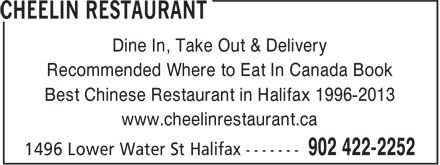 Cheelin Restaurant (902-422-2252) - Annonce illustrée - Dine In, Take Out & Delivery Recommended Where to Eat In Canada Book www.cheelinrestaurant.ca Best Chinese Restaurant in Halifax 1996-2013