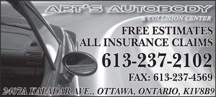 Art's Autobody & Collision Center (613-237-2102) - Annonce illustrée - FREE ESTIMATES ALL INSURANCE CLAIMS 613-237-2102 FAX: 613-237-4569 2407A KALADAR AVE., OTTAWA, ONTARIO, K1V8B9