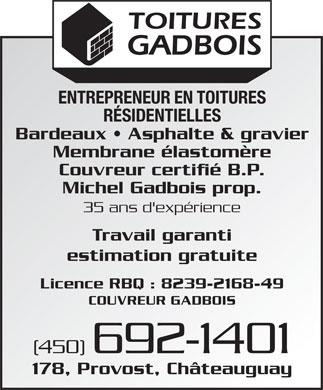 Couvreur Gadbois (450-692-1401) - Annonce illustrée - Shingle, Asphalte & Gravel Owner: Michel Gadbois More than 25 Yrs Experience  Shingle, Asphalte & Gravel Owner: Michel Gadbois More than 25 Yrs Experience