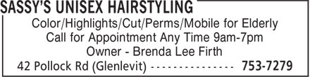 Sassy's Unisex Hairstyling (506-753-7279) - Display Ad - Color/Highlights/Cut/Perms/Mobile for Elderly Call for Appointment Any Time 9am-7pm Owner - Brenda Lee Firth