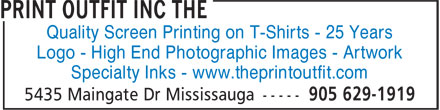 The Print Outfit Inc (905-629-1919) - Annonce illustrée - Quality Screen Printing on T-Shirts - 25 Years Logo - High End Photographic Images - Artwork Specialty Inks - www.theprintoutfit.com