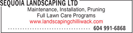 Sequoia Landscaping Ltd (604-701-0831) - Annonce illustrée - Maintenance, Installation, Pruning Full Lawn Care Programs www.landscapingchilliwack.com