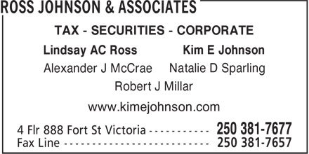 Ross Johnson & Associates (250-381-7677) - Annonce illustrée - TAX - SECURITIES - CORPORATE Kim E Johnson Lindsay AC Ross Natalie D Sparling Alexander J McCrae Robert J Millar www.kimejohnson.com