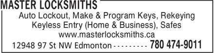 Master Locksmiths (780-474-9011) - Annonce illustrée - Auto Lockout, Make & Program Keys, Rekeying Keyless Entry (Home & Business), Safes www.masterlocksmiths.ca
