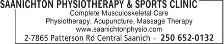 Saanichton Physiotherapy & Sports Clinic (250-652-0132) - Display Ad - Complete Musculoskeletal Care Physiotherapy, Acupuncture, Massage Therapy www.saanichtonphysio.com
