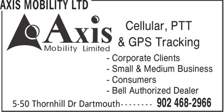 Axis Mobility Ltd (902-468-2966) - Annonce illustrée - Cellular, PTT & GPS Tracking - Small & Medium Business - Consumers - Bell Authorized Dealer - Corporate Clients