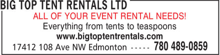 Big Top Tent Rentals (780-489-0859) - Display Ad - ALL OF YOUR EVENT RENTAL NEEDS! Everything from tents to teaspoons www.bigtoptentrentals.com
