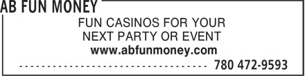 AB Fun Money (780-472-9593) - Annonce illustrée - FUN CASINOS FOR YOUR NEXT PARTY OR EVENT www.abfunmoney.com