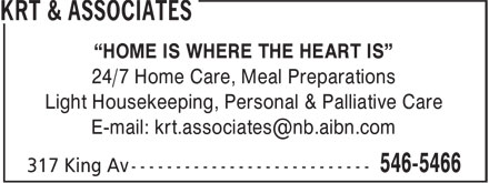 "KRT & Associates (506-546-5466) - Annonce illustrée - ""HOME IS WHERE THE HEART IS"" 24/7 Home Care, Meal Preparations Light Housekeeping, Personal & Palliative Care"