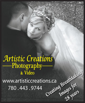 Artistic Creations Photography & Video (780-489-8741) - Annonce illustrée - www.artisticcreations.caons.ca 780 . 443 . 9744