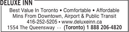Deluxe Inn (1-888-206-4820) - Display Ad - Best Value In Toronto • Comfortable • Affordable Mins From Downtown, Airport & Public Transit 416-252-5205 • www.deluxeinn.ca