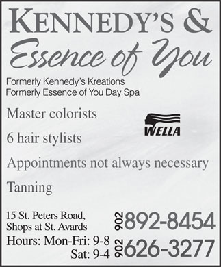 Kennedy's & Essence Of You (902-892-8454) - Display Ad - Master colorists 6 hair stylists Appointments not always necessary Tanning 6 hair stylists Appointments not always necessary Tanning Master colorists